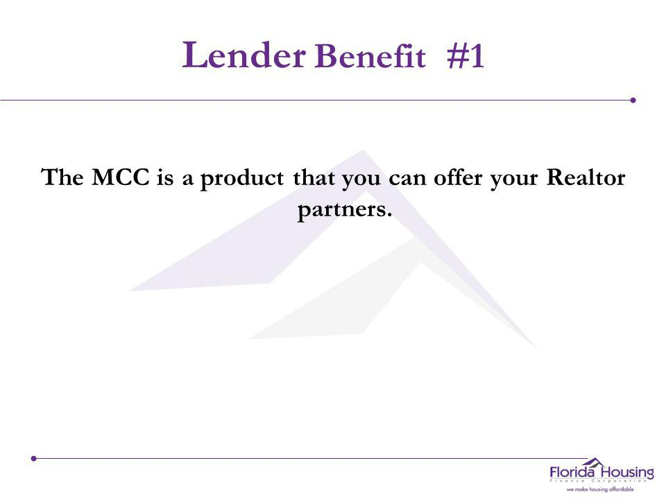 Lender Benefits Why is participating in this program beneficial?