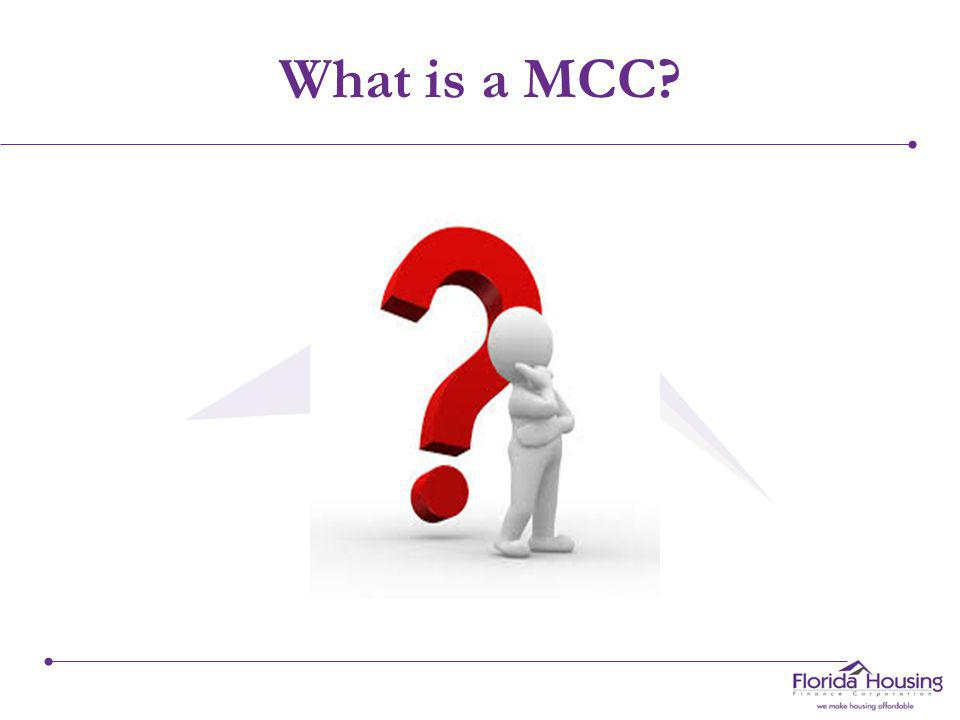 Training Agenda What is an MCC ? Webpage Review Lender Benefit Reservation System Dashboard Document Requirements Packet Submissions Review Test