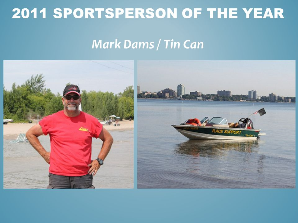 Mark Dams / Tin Can 2011 SPORTSPERSON OF THE YEAR