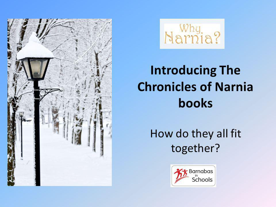 Introducing The Chronicles of Narnia books How do they all fit together