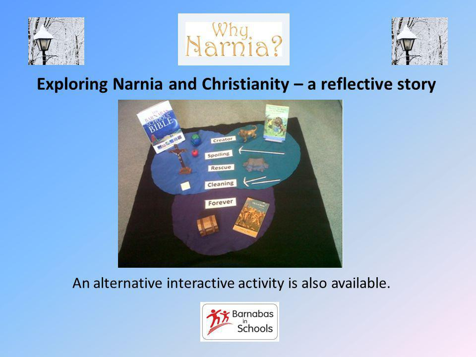Exploring Narnia and Christianity – a reflective story An alternative interactive activity is also available.