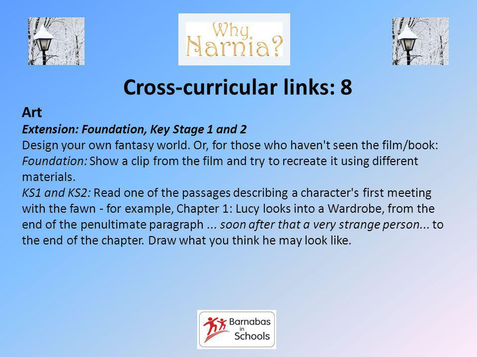 Cross-curricular links: 8 Art Extension: Foundation, Key Stage 1 and 2 Design your own fantasy world.