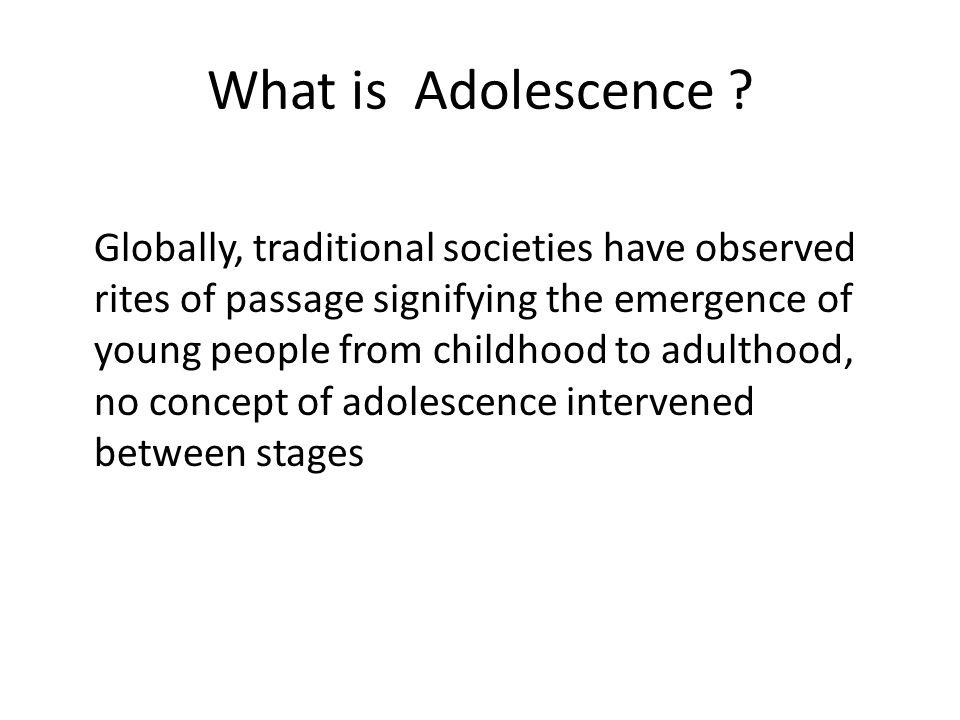 .What is Adolescence .
