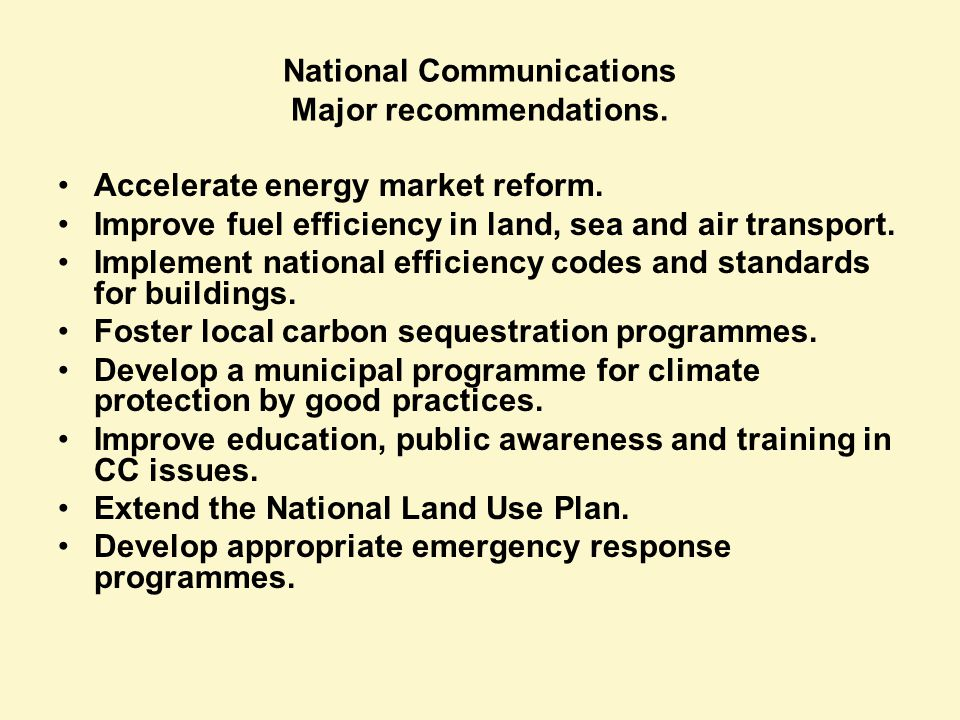 National Communications Major recommendations. Accelerate energy market reform.