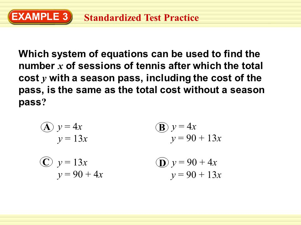 SOLUTION EXAMPLE 3 Standardized Test Practice Write a system of equations where y is the total cost (in dollars) for x sessions.