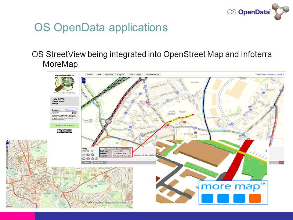 OS OpenData applications OS StreetView being integrated into OpenStreet Map and Infoterra MoreMap