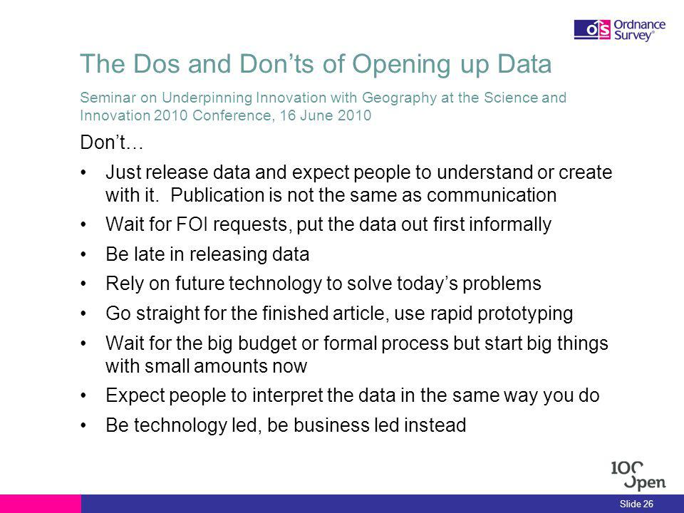 The Dos and Donts of Opening up Data Dont… Just release data and expect people to understand or create with it.