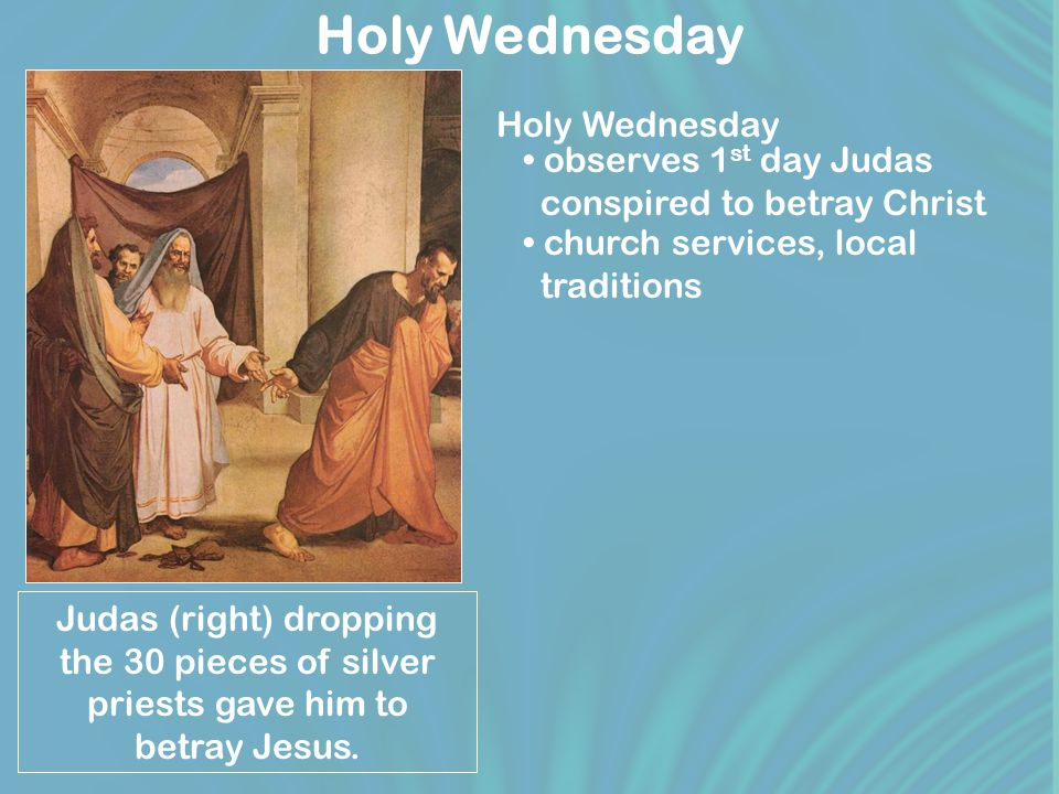 Holy Wednesday Judas (right) dropping the 30 pieces of silver priests gave him to betray Jesus.