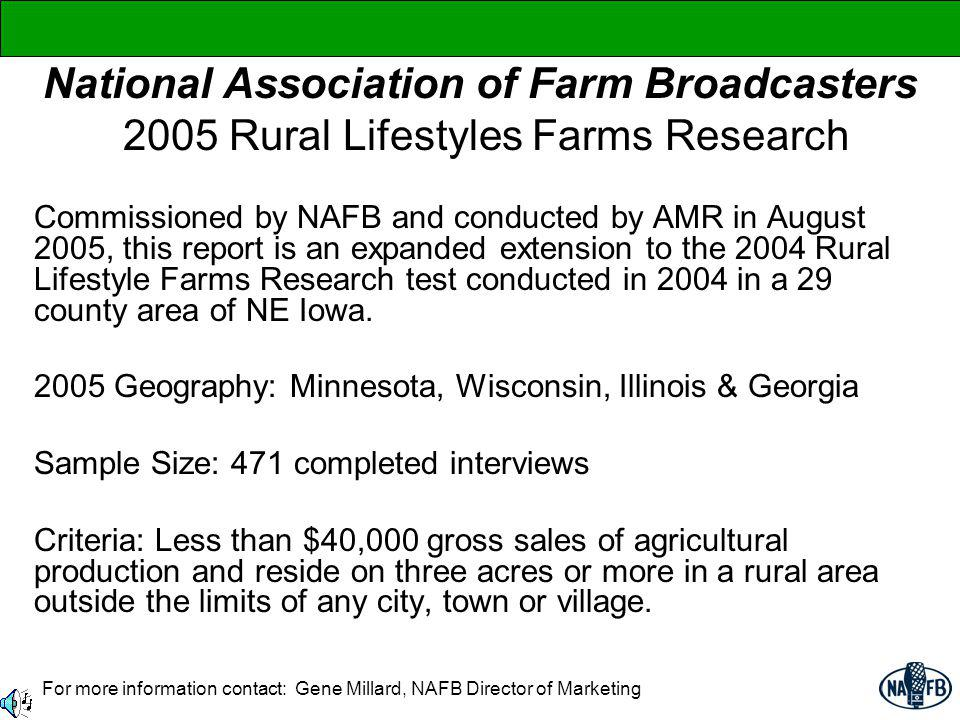 National Association of Farm Broadcasters 2005 Rural Lifestyles Farms Research Commissioned by NAFB and conducted by AMR in August 2005, this report i
