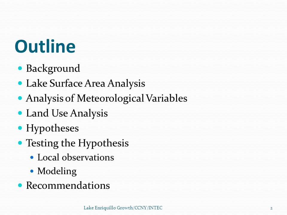 Outline Background Lake Surface Area Analysis Analysis of Meteorological Variables Land Use Analysis Hypotheses Testing the Hypothesis Local observati
