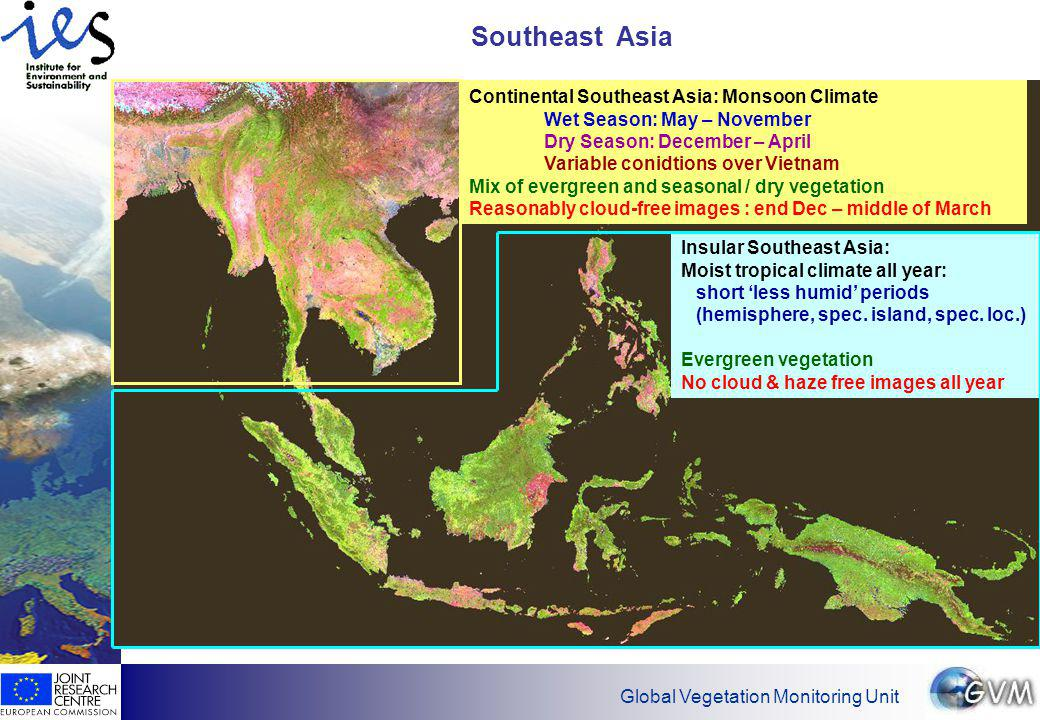 Global Vegetation Monitoring Unit GLC2000 Map Insular SE-Asia Evergreen forest Shrub & re-growth, burnt 1997/98 Mix of thickets, shrubs, perennial cropland (oil palm, rubber plantations) Cropland annual
