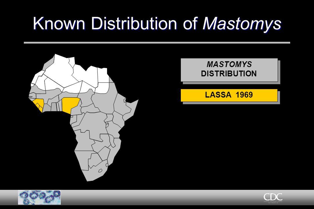Known Distribution of Mastomys MASTOMYS DISTRIBUTION MASTOMYS DISTRIBUTION LASSA 1969