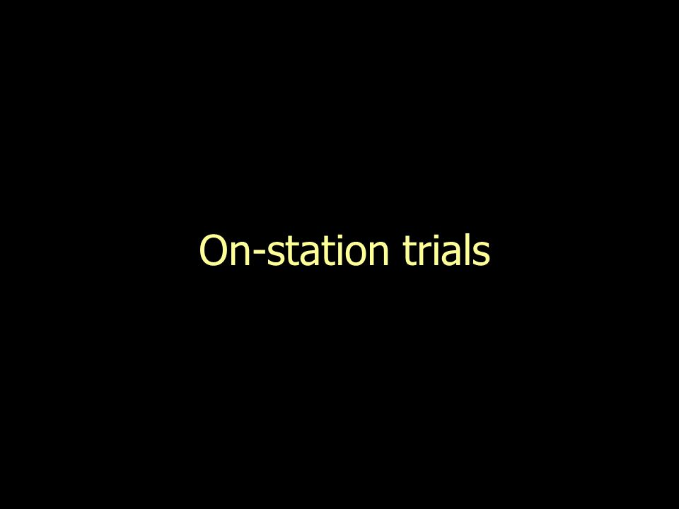 On-station trials