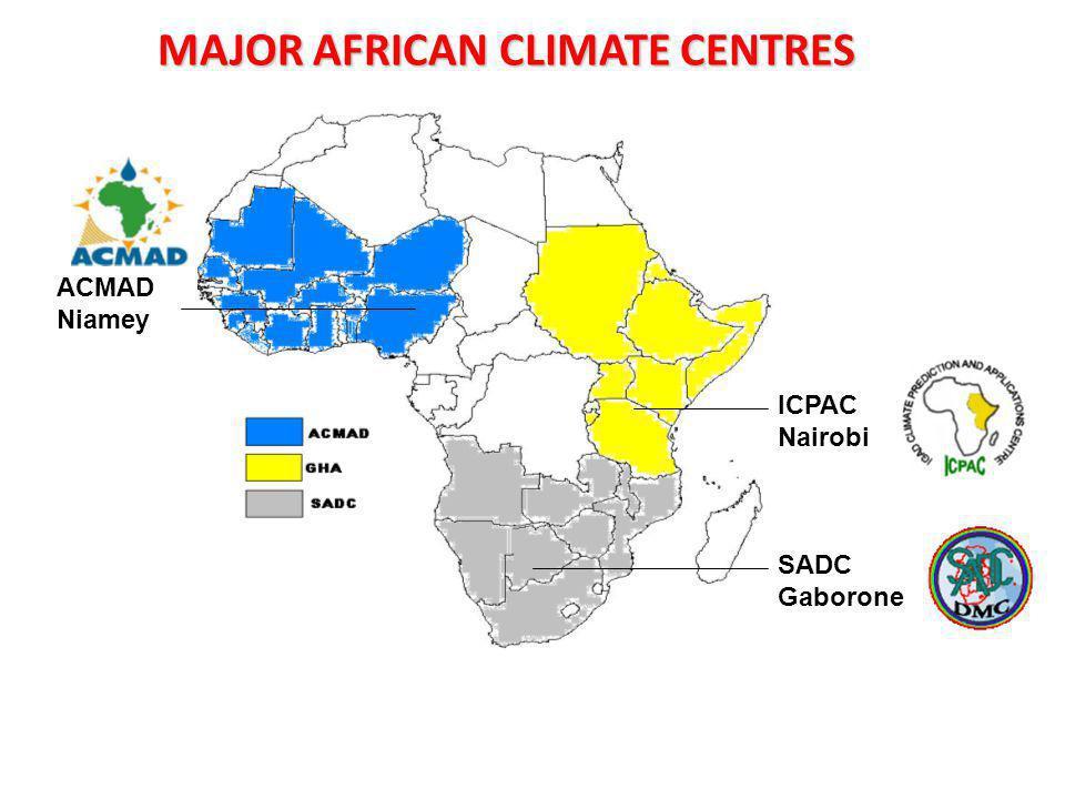 MAJOR AFRICAN CLIMATE CENTRES ICPAC Nairobi ACMAD Niamey SADC Gaborone