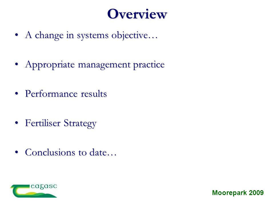 Overview A change in systems objective…A change in systems objective… Appropriate management practiceAppropriate management practice Performance resul