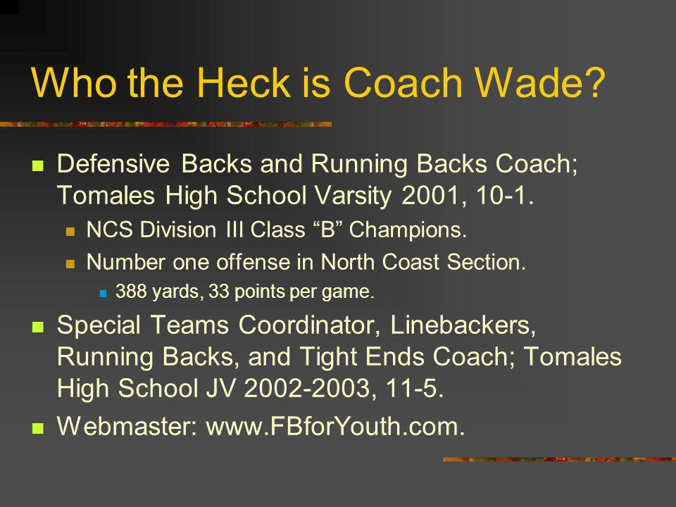Who the Heck is Coach Wade.