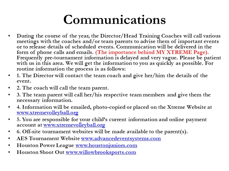 Communications During the course of the year, the Director/Head Training Coaches will call various meetings with the coaches and/or team parents to ad