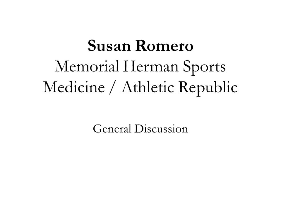 Susan Romero Memorial Herman Sports Medicine / Athletic Republic General Discussion