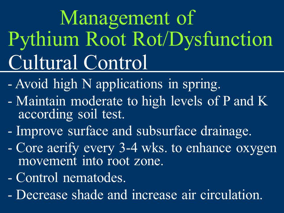 Cultural Control - Avoid high N applications in spring. - Maintain moderate to high levels of P and K according soil test. - Improve surface and subsu