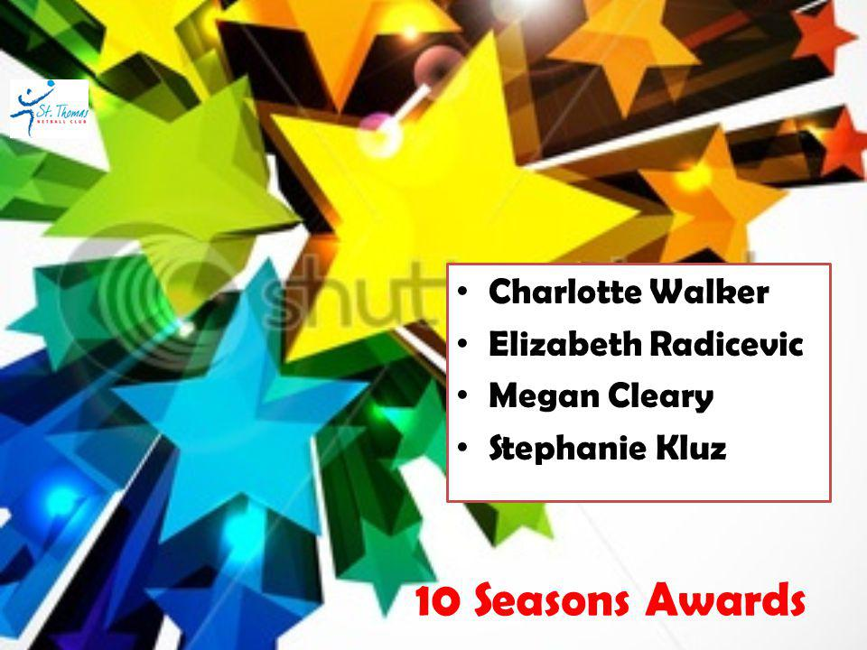 Charlotte Walker Elizabeth Radicevic Megan Cleary Stephanie Kluz 10 Seasons Awards