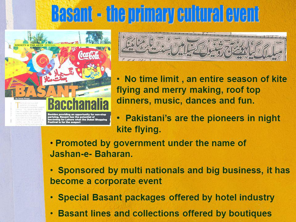 Promoted by government under the name of Jashan-e- Baharan. Sponsored by multi nationals and big business, it has become a corporate event Special Bas