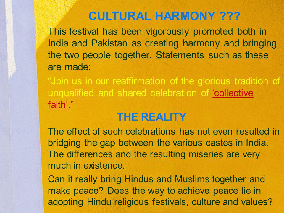 CULTURAL HARMONY ??? This festival has been vigorously promoted both in India and Pakistan as creating harmony and bringing the two people together. S