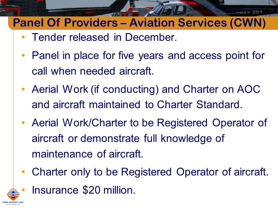 Panel Of Providers – Aviation Services (CWN) Tender released in December.