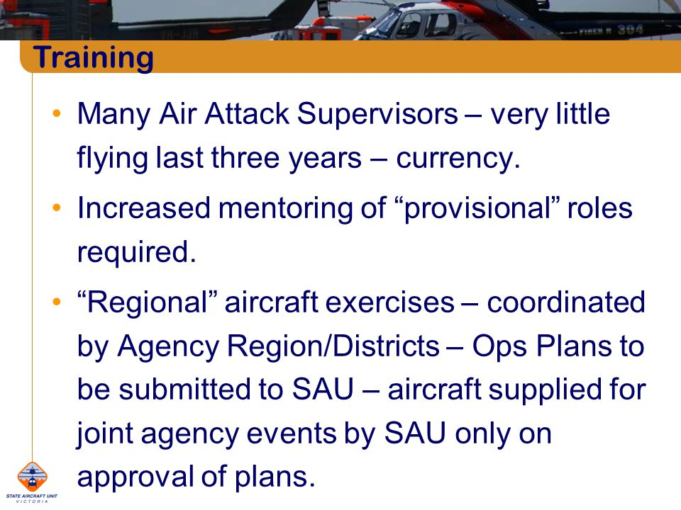Many Air Attack Supervisors – very little flying last three years – currency.