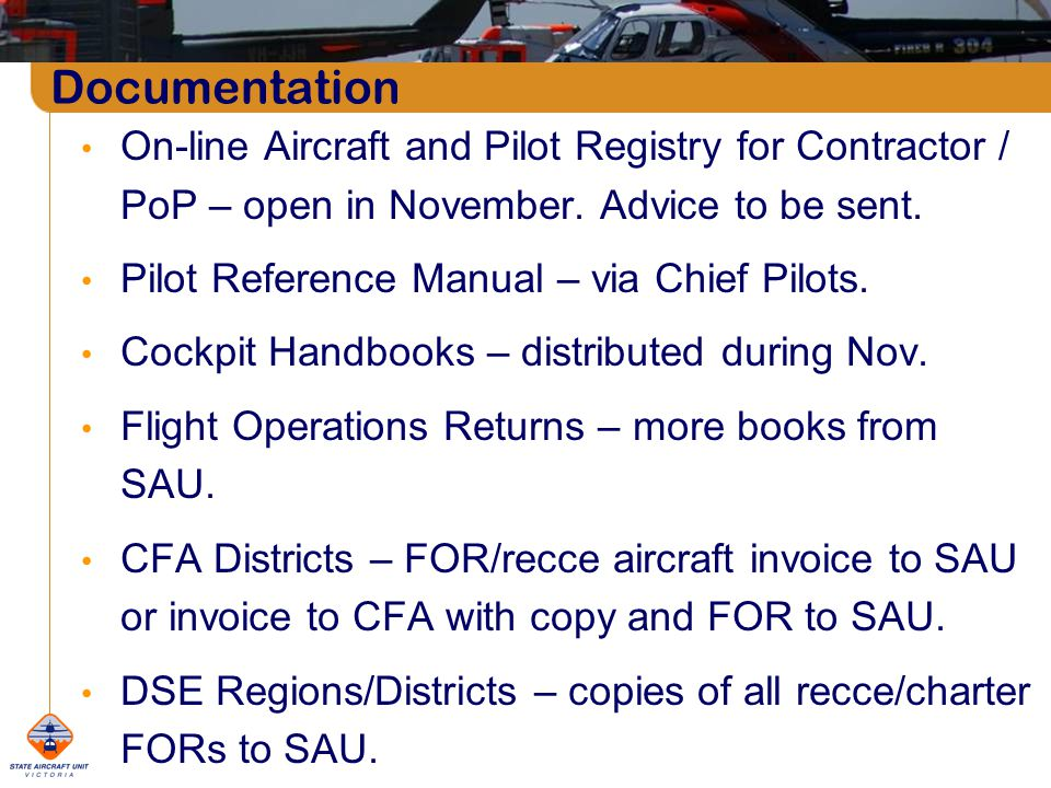Documentation On-line Aircraft and Pilot Registry for Contractor / PoP – open in November.