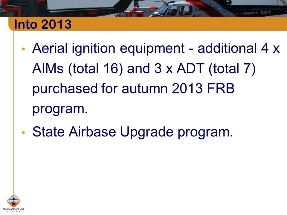Aerial ignition equipment - additional 4 x AIMs (total 16) and 3 x ADT (total 7) purchased for autumn 2013 FRB program.