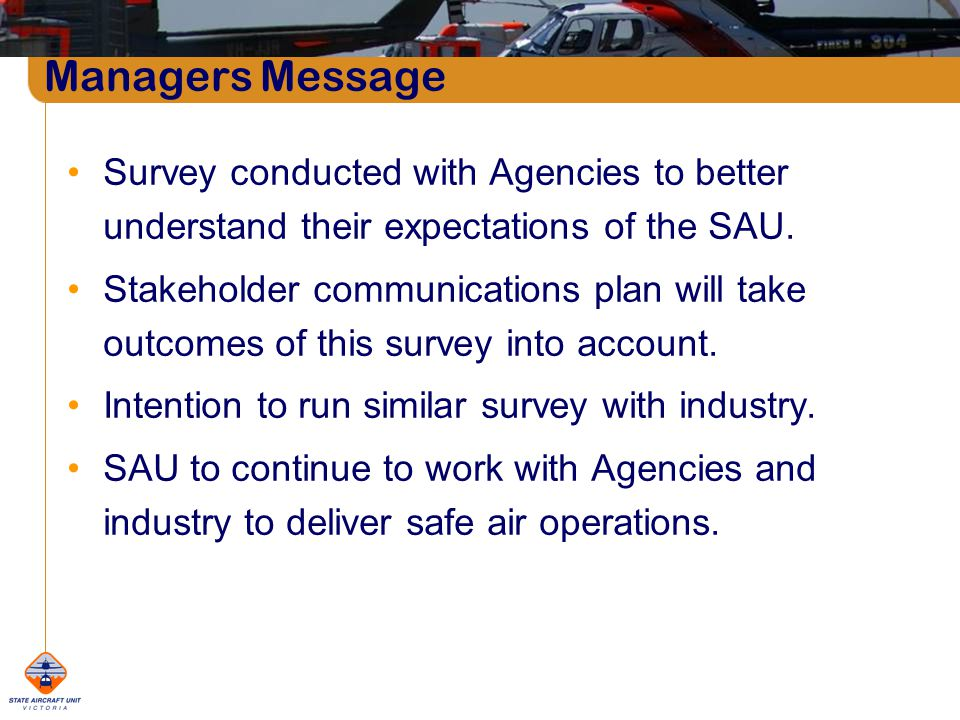 Managers Message Survey conducted with Agencies to better understand their expectations of the SAU.