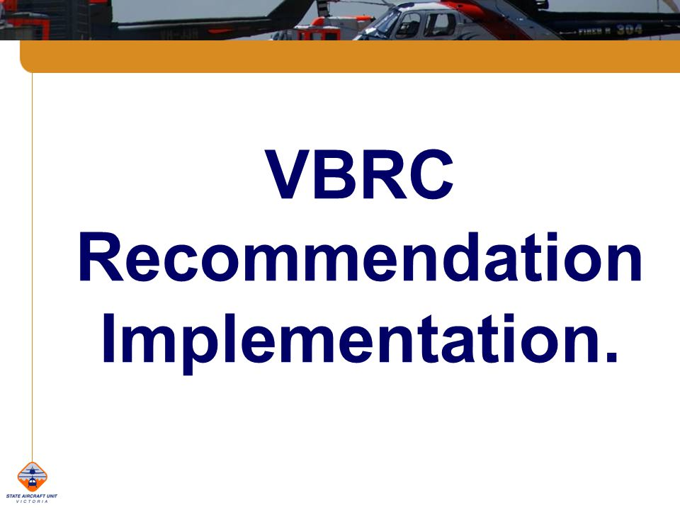 VBRC Recommendation Implementation.