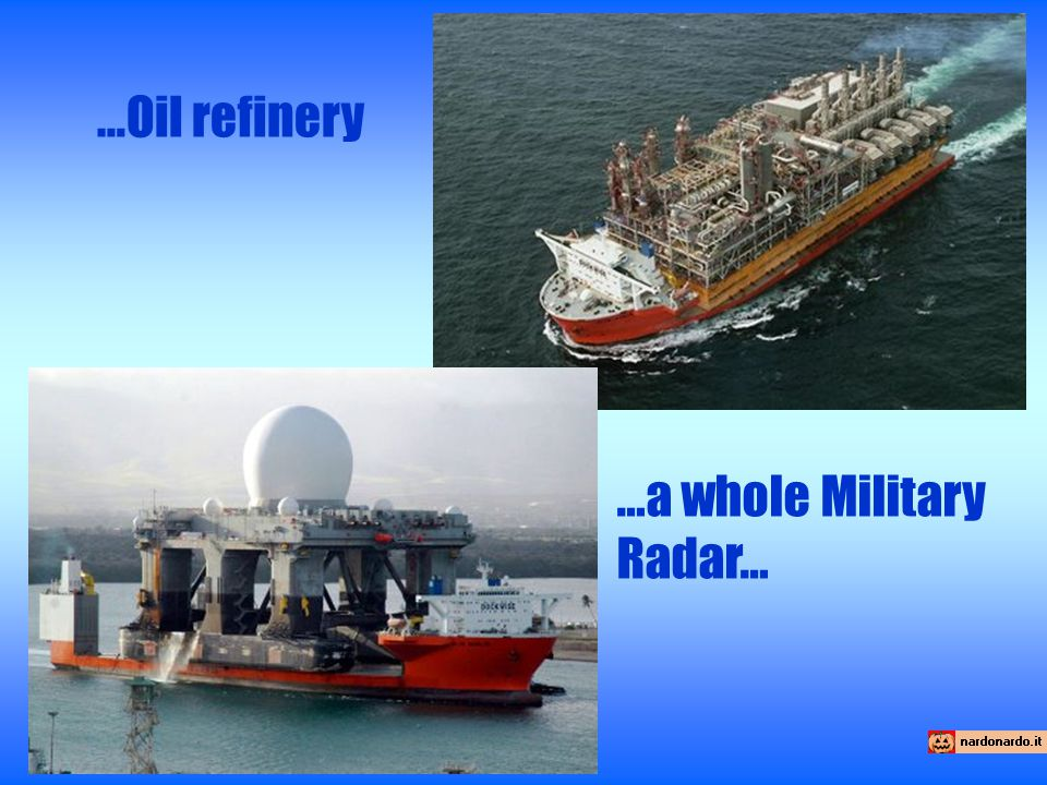 …Oil refinery …a whole Military Radar…