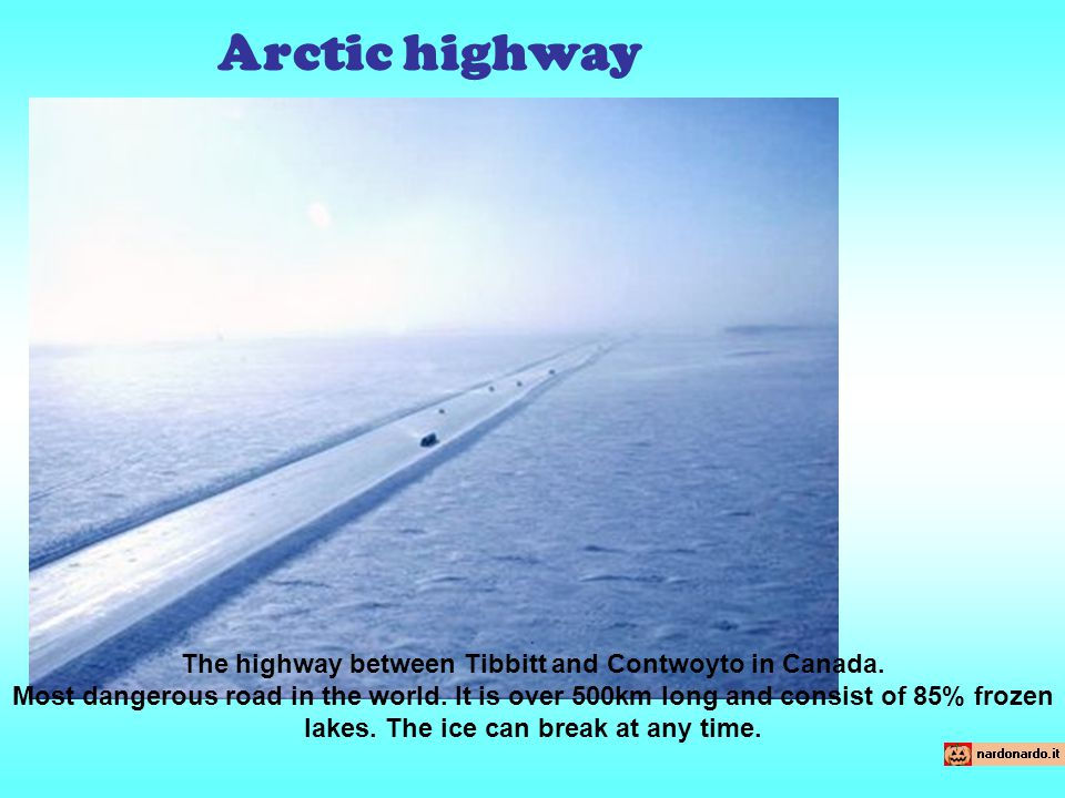 This road can only operate / come into effect during the coldest months of the year.