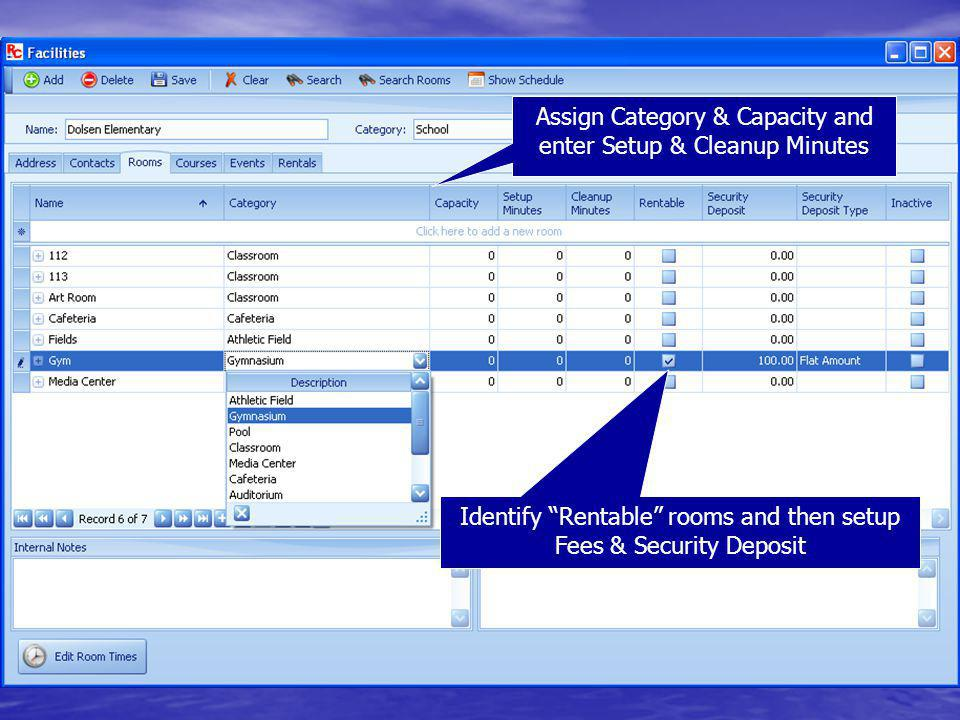 Assign Category & Capacity and enter Setup & Cleanup Minutes Identify Rentable rooms and then setup Fees & Security Deposit