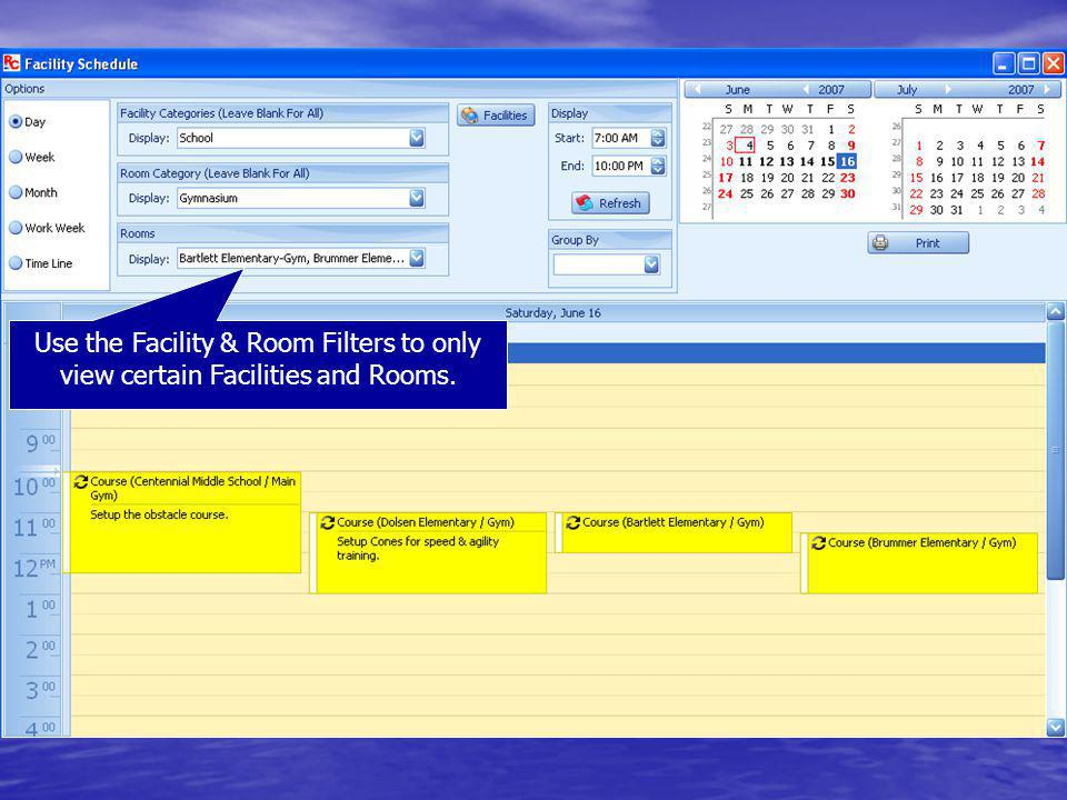 Use the Facility & Room Filters to only view certain Facilities and Rooms.