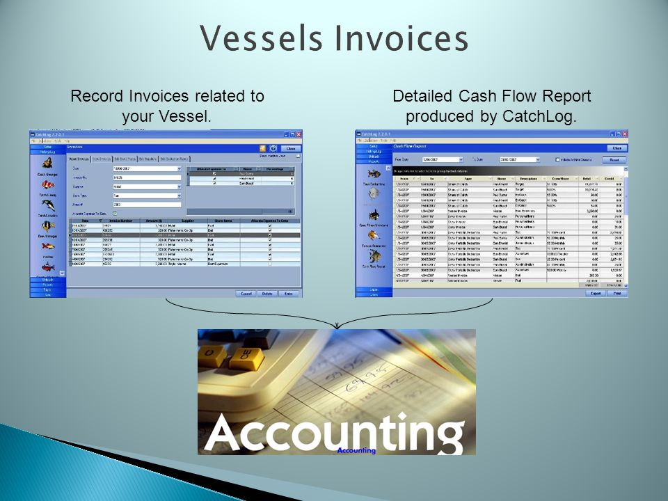 Vessels Invoices Record Invoices related to your Vessel.