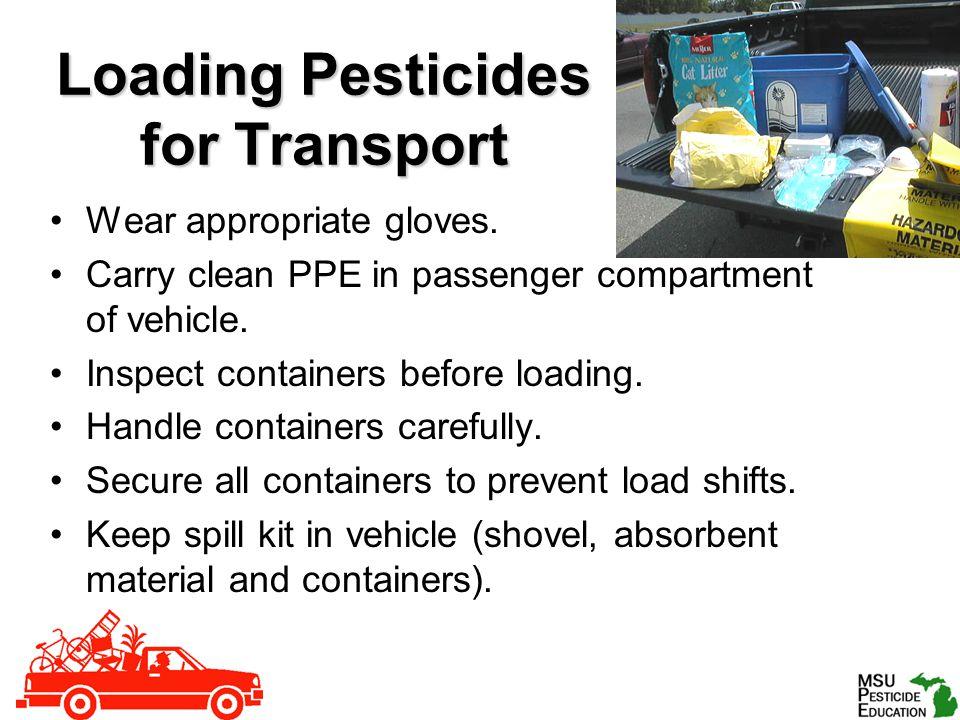 Loading Pesticides for Transport Wear appropriate gloves.