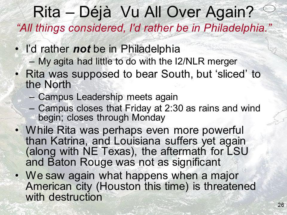 26 Rita – Déjà Vu All Over Again. All things considered, I d rather be in Philadelphia.