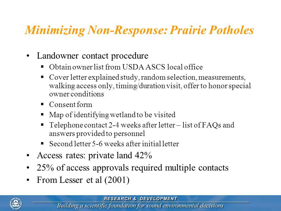 Minimizing Non-Response: Prairie Potholes Landowner contact procedure Obtain owner list from USDA ASCS local office Cover letter explained study, rand