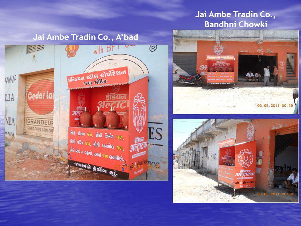 Jai Ambe Tradin Co., Abad Jai Ambe Tradin Co., Bandhni Chowki