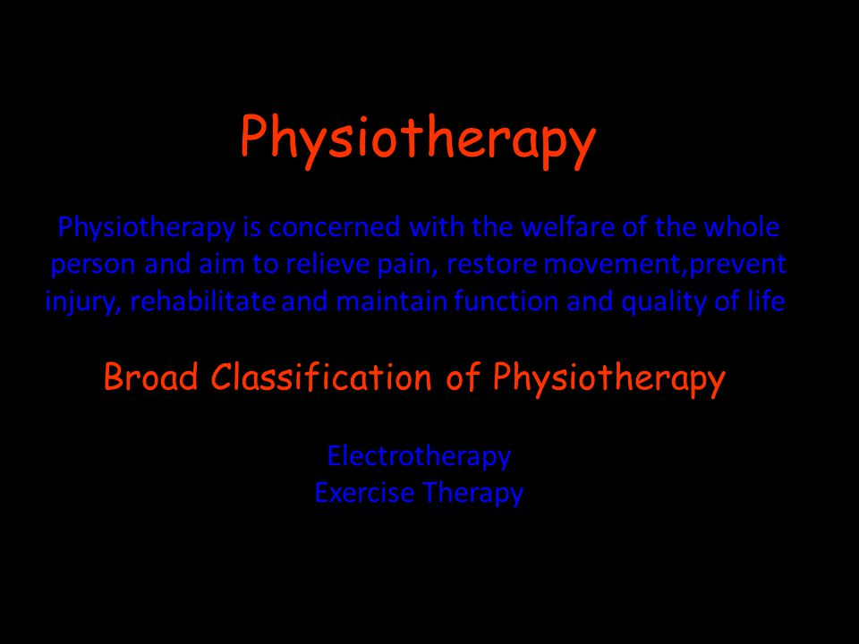 Physiotherapy Physiotherapy is concerned with the welfare of the whole person and aim to relieve pain, restore movement,prevent injury, rehabilitate and maintain function and quality of life.
