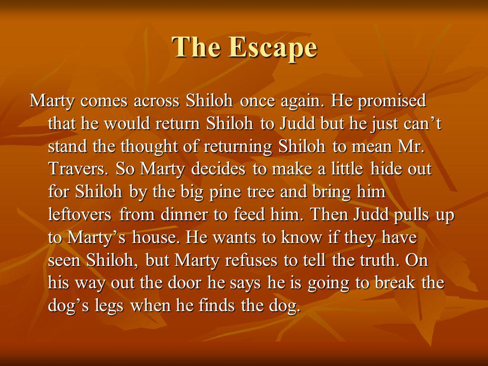 The Escape Marty comes across Shiloh once again.