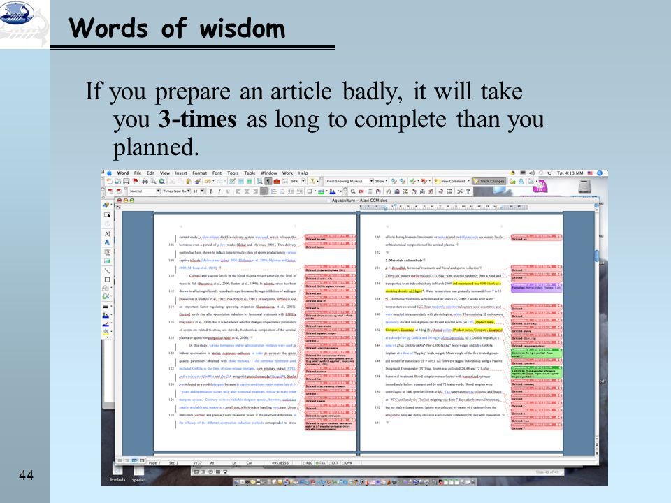 44 Words of wisdom If you prepare an article badly, it will take you 3-times as long to complete than you planned.