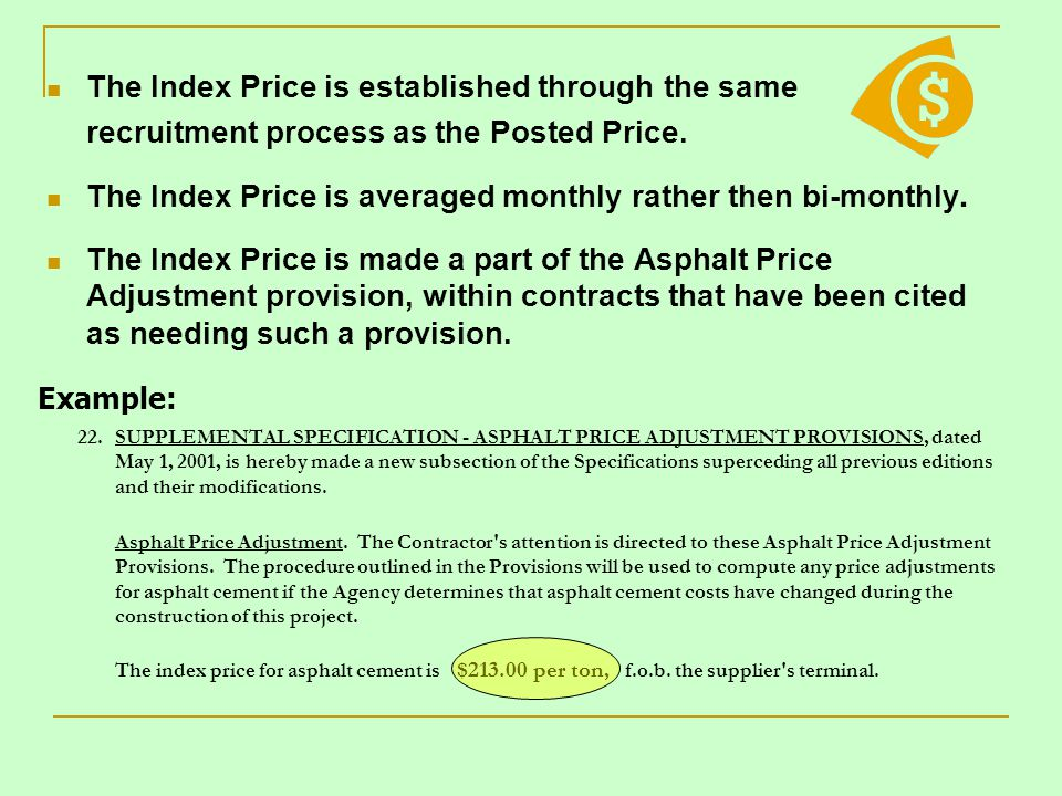 The Index Price is established through the same recruitment process as the Posted Price. The Index Price is averaged monthly rather then bi-monthly. T