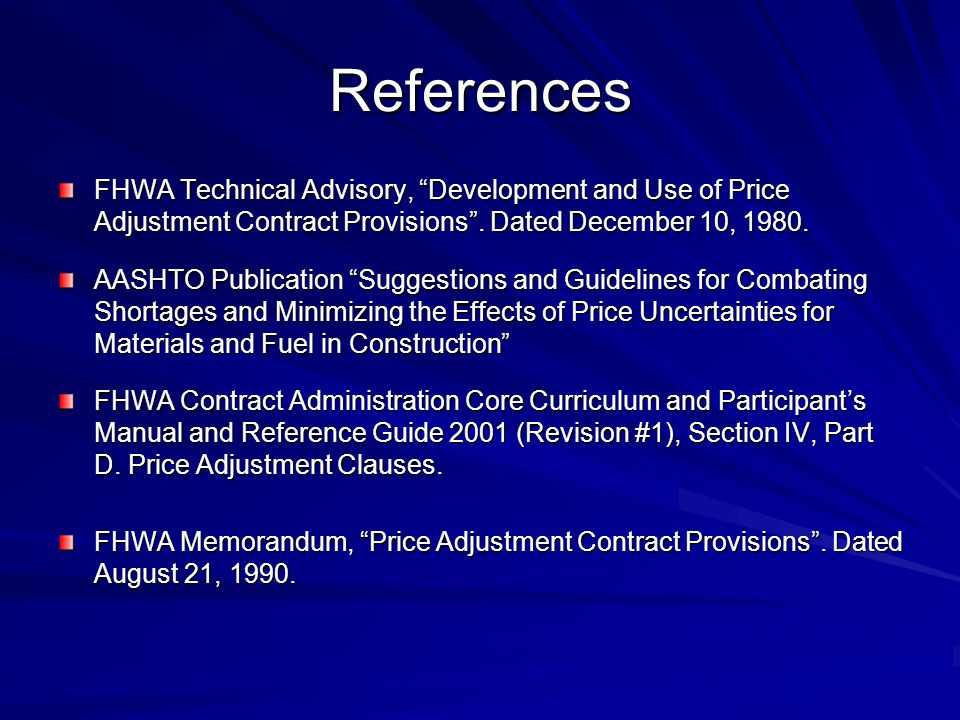 References FHWA Technical Advisory, Development and Use of Price Adjustment Contract Provisions.