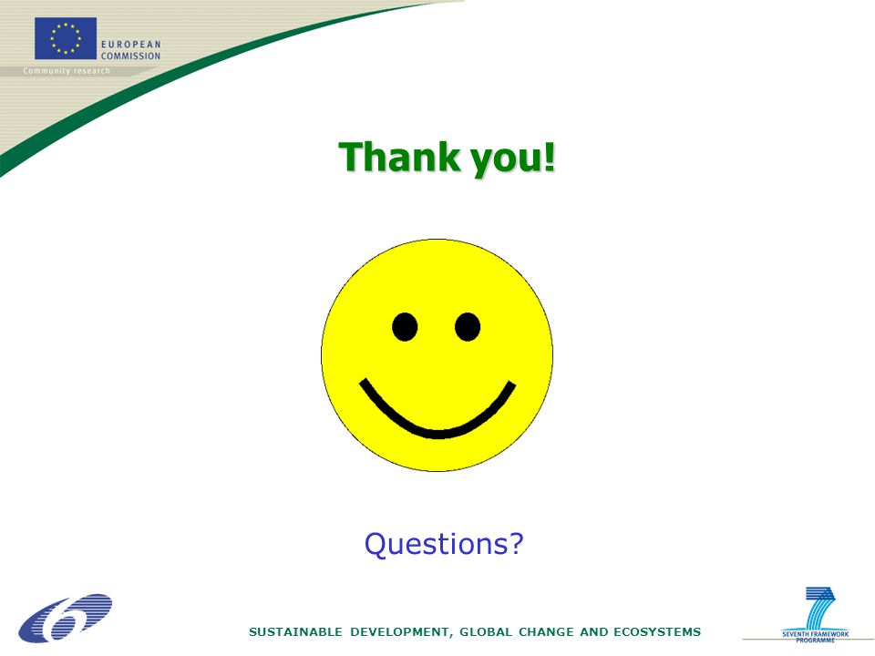 SUSTAINABLE DEVELOPMENT, GLOBAL CHANGE AND ECOSYSTEMS Questions Thank you!
