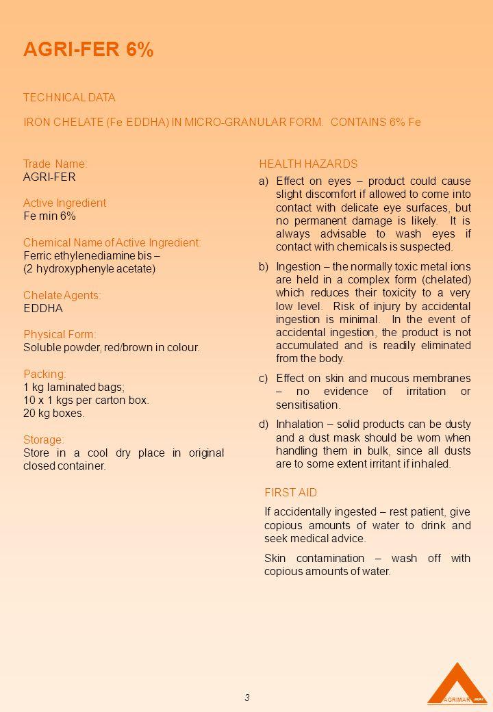 AGRI-FER 6% TECHNICAL DATA IRON CHELATE (Fe EDDHA) IN MICRO-GRANULAR FORM.