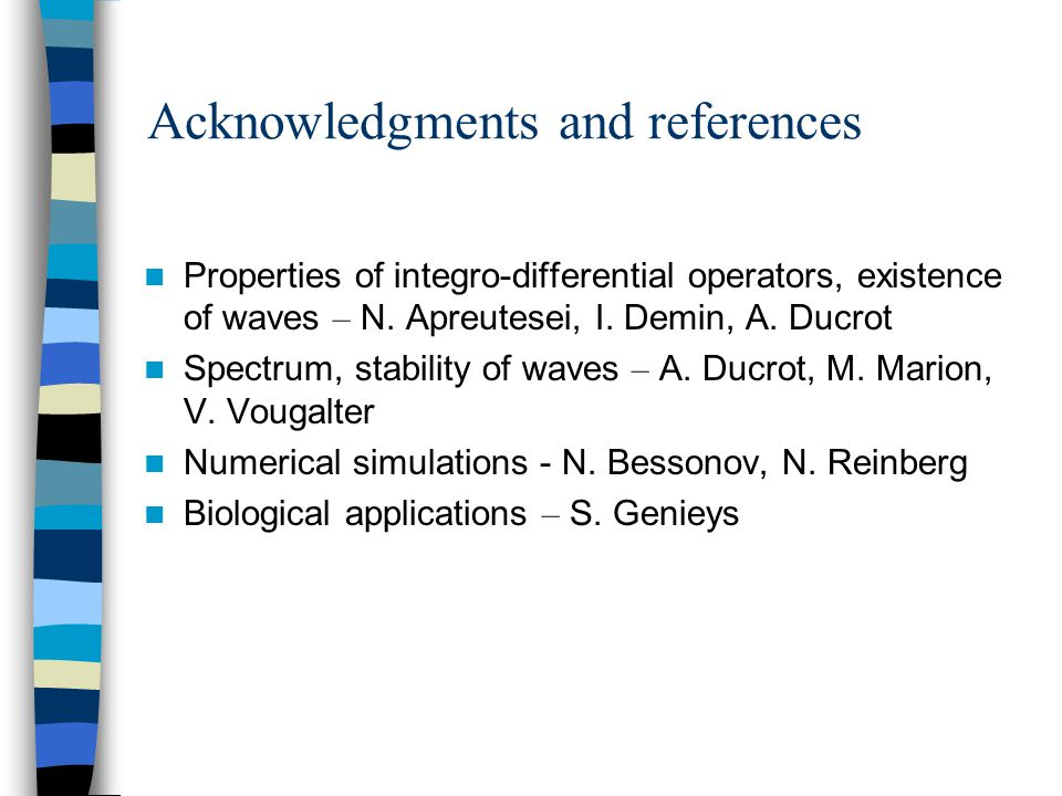 Acknowledgments and references Properties of integro-differential operators, existence of waves – N.