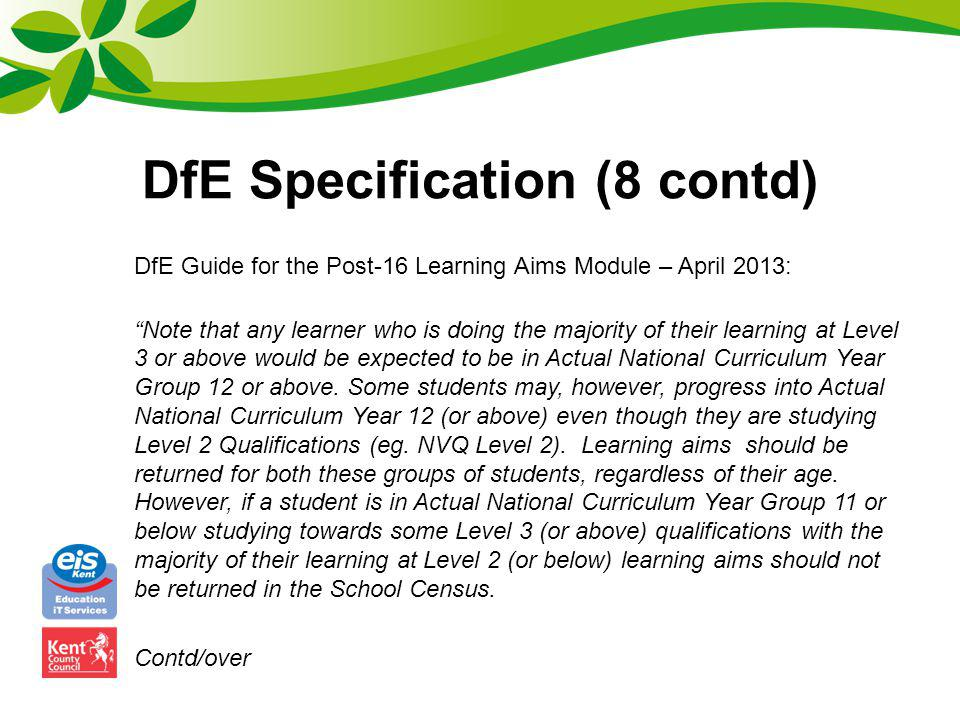 DfE Specification (8 contd) (DfE Guide contd) Funding will usually be agreed for learners who have completed their statutory education and hold qualifications at least equivalent to a full level 2.